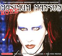 Мэрилин Мэнсон Marilyn Manson. More Maximum Manson amanda berry father by choice