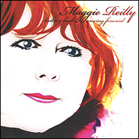 Maggie Reilly. Looking Back Moving Forward