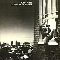 Джон Майлз John Miles. Stranger In The City игрушка фигурка miles майлз с бластбордом 7 см miles