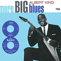 Альберт Кинг Albert King. More Big Blues albert king albert king i get evil 2 lp