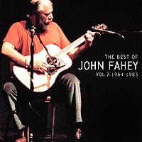 Джон Фэхей John Fahey. The Best Of John Fahey. Vol. 2: 1964 - 1983 цена в Москве и Питере