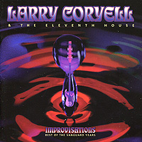 Ларри Кориелл,The Eleventh House Larry Coryell. The Eleventh House. Improvisations. Best Of The Vanguard Years (2 CD) hargreaves adam dr eleventh