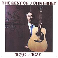 Джон Фэхей John Fahey. The Best Of John Fahey 1959-1977 цена в Москве и Питере