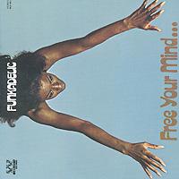 Фото - Funkadelic Funkadelic. Free Your Mind… funkadelic funkadelic one nation under a groove 2 cd