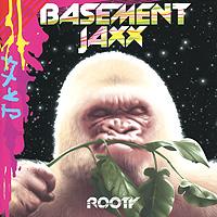 Basement Jaxx Basement Jaxx. Rooty цена