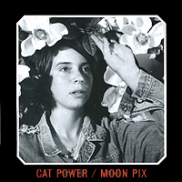 Cat Power Cat Power. Moon Pix cat power london