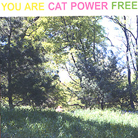 Cat Power Cat Power. You Are Free cat power london