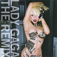 Lady Gaga Lady Gaga. The Remix lady gaga lady gaga the remix