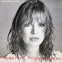 Мэриэнн Фэйтфулл Marianne Faithfull. Dangerous Acquaintances marianne faithfull marianne faithfull broken english