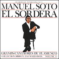 Мануэль Сото Эль Сордера,Grands Cantaores Du Flamenco El Sordera. Volume 16 пепе де ла матрона pepe de la matrona grands cantaores du flamenco volume 1
