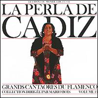 Ла Перла Де Кардис La Perla De Cadiz. Volume 13 пепе де ла матрона pepe de la matrona grands cantaores du flamenco volume 1