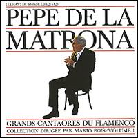 Пепе Де Ла Матрона Pepe De La Matrona. Grands Cantaores Du Flamenco. Volume 1 мануэль сото эль сордера grands cantaores du flamenco el sordera volume 16