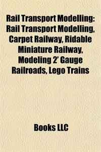 Rail Transport Modelling: Rail Transport Modelling, Carpet Railway, Ridable  Miniature Railway, Modeling 2' Gauge Railroads, Lego Trains