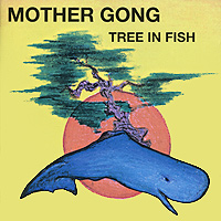 Mother Gong Mother Gong. Tree In Fish chi gong