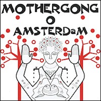 Mother Gong Mother Gong. O Amsterdam chi gong
