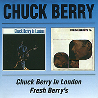 цена на Чак Берри Chuck Berry. Chuck Berry In London / Fresh Berry's