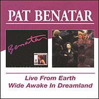 Пэт Бенатар Pat Benatar. Live From Earth / Wide Awake In Dreamland (2 CD) пэт бенатар pat benatar live from earth wide awake in dreamland 2 cd