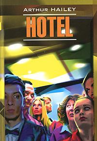 Arthur Hailey Hotel arthur hailey hotel