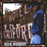 Рик Монро Rick Monroe. Against The Grain цена и фото