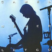 Camel Camel. Never Let Go (2 CD) camel southampton
