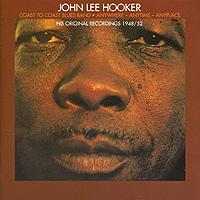 цена на Джон Ли Хукер,Coast To Coast Blues Band John Lee Hooker / Coast To Coast Blues Band. Anywhere-Anytime-Anyplace