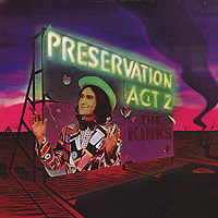 The Kinks The Kinks. Preservation Act 2 the kinks the kinks arthur or the decline and fall of the british empire lp