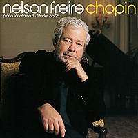Нельсон Фрейр Nelson Freire. Chopin. Sonata No. 3 / Etudes, Op. 25 рики нельсон rick nelson rick nelson in concert the troubadour 1969 expanded edition 2 cd
