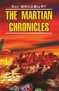 Ray Bradbury The Martian Chronicles ray bradbury the martian chronicles
