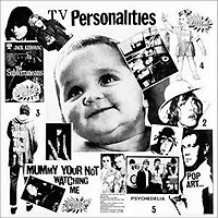 Television Personalities Television Personalities. Mummy Your Not Watching Me (LP) mummy and me