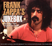 Фрэнк Заппа Frank Zappa's Jukebox. The Stone Song That Inspired The Man цена