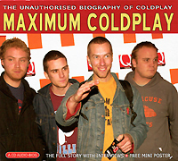 Coldplay Maximum Coldplay. The Unauthorised Biography of Coldplay coldplay back to the start