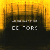 Editors Editors. An End Has A Start coldplay back to the start
