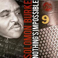 Соломон Берк Solomon Burke. Nothing's Impossible