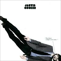 Джарвис Кокер Jarvis Cocker. Further Complications тузик дождевик холодный английский кокер мальчик