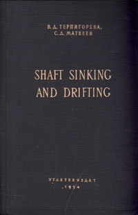 Shaft sinking and drifting