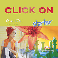 Virginia Evans, Neil O'Sullivan Click On: Starter (аудиокурс на 2 CD) cae gold plus аудиокурс на 2 cd