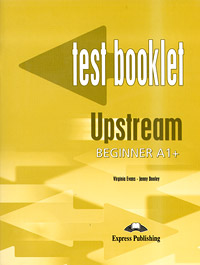 цена на Virginia Evans, Jenny Dooley Upstream: Beginner A1+: Test Booklet