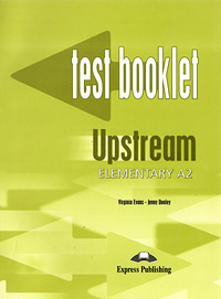 цена на Virginia Evans, Jenny Dooley Upstream Elementary A2: Test Booklet