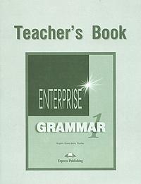 Virginia Evans, Jenny Dooley Enterprise 1: Grammar: Teacher's Book virginia evans jenny dooley spark 1 teacher s book