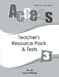 Virginia Evans, Jenny Dooley Access 3: Teacher's Resource Pack & Tests evans v dooley j access 2 teacher s resource pack