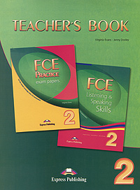 Virginia Evans, Jenny Dooley FCE Practice Exam Papers 2: FCE Listening & Speaking Skills 2: Teacher's Book dooley j evans v cpe listening and speaking skills 1 proficiency c2 student s book