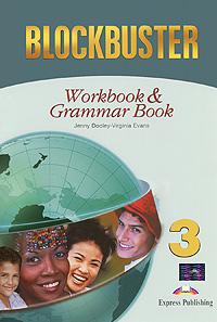 Jenny Dooley, Virginia Evans Blockbuster 3: Workbook and Grammar Book jenny dooley virginia evans blockbuster 3 student s book
