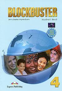 Jenny Dooley, Virginia Evans Blockbuster 4: Student's Book virginia evans jenny dooley blockbuster 3 class cds аудиокурс на 4 cd