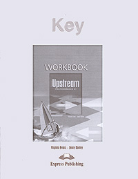 Virginia Evans, Jenny Dooley Key: Upstream Pre-Intermediate B1: Workbook цена