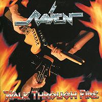 Raven Raven. Walk Through Fire raven raven walk through fire