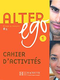 Alter Ego: Methode de Francais A1. Cahier D'Activites h a wollenhaupt grande marche de concert op 19