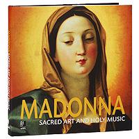 Армин Уде,Аксель Шмидт,Джоржд Рихтер,Фридманн Старк,Андреас Гопферт Madonna. Sacred Art And Holy Music (4 CD) dubuisson exaltabo te grand motet