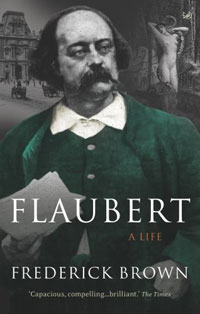 Flaubert: A Life flaubert gustave madame bovary a study of provincial life