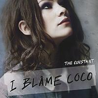 I Blame Coco I Blame Coco. The Constant coco