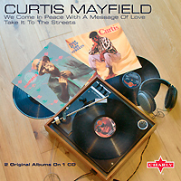 Кертис Мэйфилд Curtis Mayfield. We Come In Peace... / Take It To The Streets цена 2017